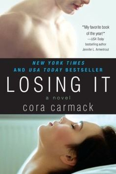 Losing It by Cora Carmack Series: Losing It Genre: New Adult Romance Publication Date: Oct 2012 Virginity. Bliss Edwards is about to graduate from college and still has hers. Sick of being t… Good Books, Books To Read, My Books, Jane Austen, New York Times, Cora Carmack, Jeaniene Frost, It Pdf, Funny Romance