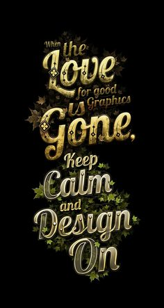 Keep Calm and Design On - Experimental Typography by masterful markie darkie , via Behance