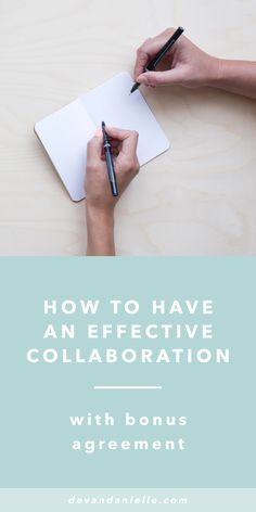 How to Have an Effective Collaboration (with Bonus Agreement) by Devan Danielle — We've all heard the saying before: community over competition. Well today I'm changing it to collaboration over competition. Collaborations can be amazing for so many reasons, but they can also be scary, risky, and confusing. I'm sharing five tips with you to ensure you have an effective collaboration. Read on + get the free bonus Collab Agreement too!