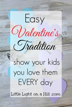 Looking for a meaningful family traditions for Valentine's Day? Here is one that will remind your kids you love them EVERY day!