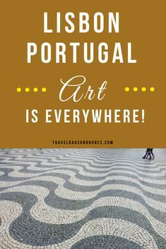Lisbon Portugal Art is everywhere!