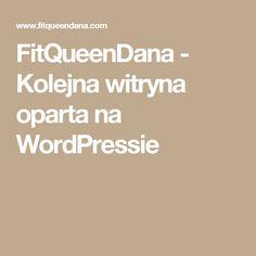 FitQueenDana - Kolejna witryna oparta na WordPressie