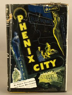 """Phenix City: The Wickedest City in America,  1955,  Museum purchase made possible by the Evelyn S. and H. Wayne Patterson Fund, 2009.22,  Birmingham reporters Edwin Strickland and Gene Wortsman wrote this """"true crime"""" account of martial law and clean-up in Phenix City."""