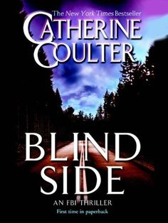 Blindside (FBI Thriller) by Catherine Coulter, http://www.amazon.com/dp/B000OIZUXU/ref=cm_sw_r_pi_dp_whBNpb1XYSGH0