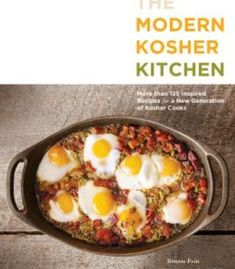 The Modern Kosher Kitchen: More Than 125 Inspired Recipes For A New Generation Of Kosher Cooks PDF