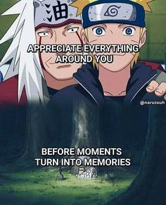 """Appreciate every thing that you have, before moments turn into memories"" #naruto #jiraiya #cosplayclass"