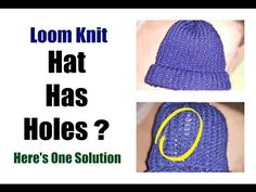 Loom Knit Hat Has Holes. One simple solution - YouTube