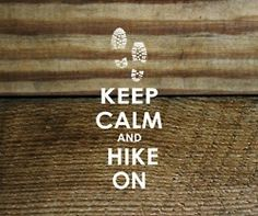 I just love this quote! There isn't a better way to take on the day then starting with a hike.