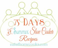 All 75 Days of recipes are added to this post. 75 recipes for the slow cooker, perfect for summer. No soups, no stews.