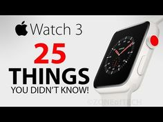 Apple Watch 3 - 25 Things You Didn't Know! - YouTube