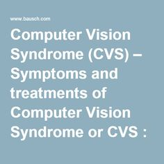 Computer Vision Syndrome (CVS) – Symptoms and treatments of Computer Vision Syndrome or CVS : Bausch + Lomb