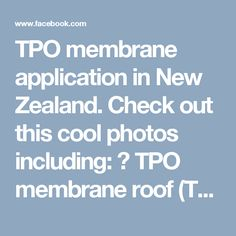 TPO membrane application in New Zealand. Check out this cool photos including: ✔ TPO membrane roof (TPO) single-ply roofing membranes are among the fastest growing commercial roofing products and have gained a broad application in NZ construction industry.  ✔ Flashing ✔ Euro trays If you use the same technology in your country and dream to work in NZ - go ahead and contact us now! (conditions apply)  ctto