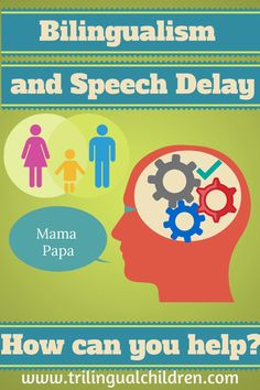 Bilingualism and speech delay. How can you help? #speechdelay #bilingualism #multilingualism
