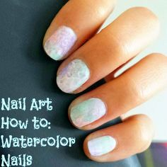 Nail Art How-to: Watercolor Nails, Two Ways