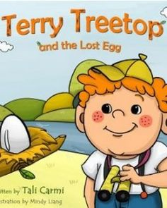 This is the second book about Terry Treetop It's an adventure about a boy with red hair and freckles, named Terry, yet everybody called him Terry Treetop, because he loved climbing trees. Terry finds a small egg and his quest is to bring it back home to its mother. But …. Where is the egg's home? Does the egg belong to a turtle on the sand or a crocodile's spring water? Did it come from a frog in a pond, or a chicken in the wild?  The story is with simple rhyming text for children ages 2-6.