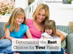 Thankful Homemaker: Determining the Best Choices for Your Family