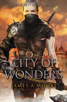 City of Wonders by James A Moore (November 15), cover by Alejandro Colucci.