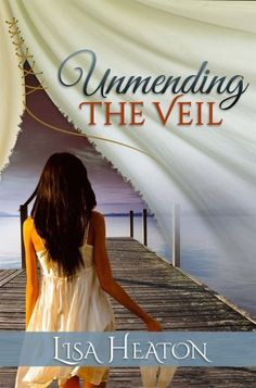 Free Kindle Book For A Limited Time : Unmending the Veil by Lisa Heaton