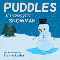 The cover for my story 'Puddles the Apologetic Snowman'. Artwork by Niki McFadden. Kids And Parenting, Snowman, Author, Cover, Outdoor Decor, Snowmen, Blankets