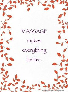 Massage makes everything better