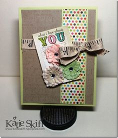 What I Love About You - using my favorite printed twill ribbon and Prima flowers