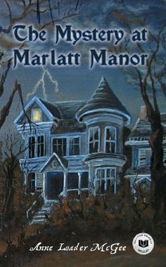 Book: The Mystery at Marlatt Manor Author: Anne Loader McGee Release date (if applicable): Published Synopsis: Mallory Gilmart. Books For Boys, I Love Books, Childrens Books, Best Ghost Stories, Scary Stories, Horror Books, Book Format, Fiction Books, Book Publishing