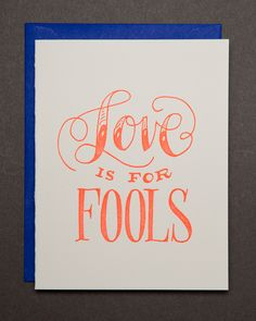 Ladyfingers Letterpress - Love is For Fools