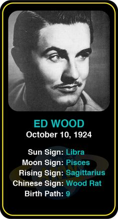 Celeb #Libra birthdays: Ed Wood's astrology info! Sign up here to see more: www.astroconnects.com #astrology #horoscope #zodiac #birthchart #natalchart #edwood