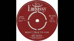 Don't Talk To Him - Mike Redway (WB601) Nov '63