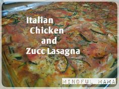 Italian Chicken and Zucc Lasagna