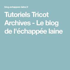 Tutoriels Tricot Archives - Le blog de l'échappée laine