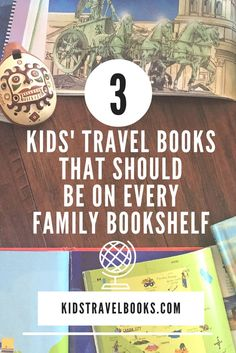 3 Kids' travel books every family should own
