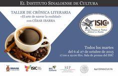 """Te invitamos al Taller de Crónica Literaria """"El Arte de Narrar la Realidad"""", con César Ibarra. Todos los martes del 6 al 27 de octubre de 2015, de 17:00 a 19:00 horas en la Sala de Prensa del ISIC. #Culiacán, #Sinaloa."""
