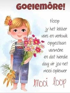 Good Morning Messages, Good Morning Greetings, Good Morning Wishes, Lekker Dag, Afrikaanse Quotes, Goeie Nag, Goeie More, Morning Blessings, Mornings