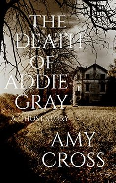 A Ghost Story by Amy Cross - The Death of Addie Gray Books To Buy, I Love Books, Great Books, Books To Read, My Books, Book Dedication, Horror Books, Horror Movies, Crime Books
