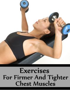 5 Exercises For Firmer And Tighter Chest Muscles