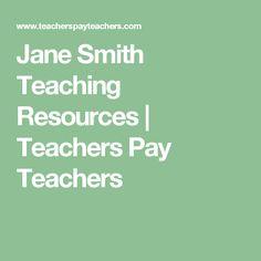 Jane Smith Teaching Resources | Teachers Pay Teachers