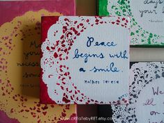 card paper, doilies, paint: use one of my favorite quotes