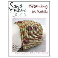 Peyote Pattern - Dreaming in Batik Peyote Cuff / Bracelet  - A Sand Fibers For Personal/Commercial Use PDF Pattern