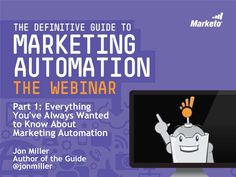 marketing-automation-webinar-series-part-1-everything-youve-always-wanted-to-know-about-marketing-automation by Marketo via Slideshare
