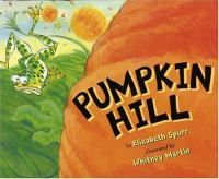 Pumpkin Hill by Elizabeth Spurr. Search for this and other pumpkin titles at thelosc.org.