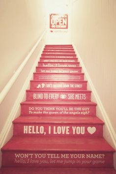 Not that we have stairs...but I love the lyrics painted on these and the little graphical touches. Something to remember for someday? (OH my, imagine how fun if you did just the fronts of your steps in chalkboard paint!)