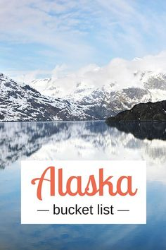 Our things to do in Alaska bucket list