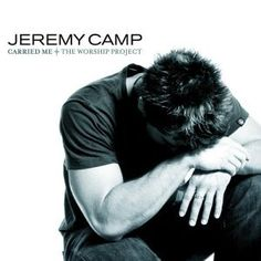 Carried Me * The Worship Project - Jeremy Camp CD