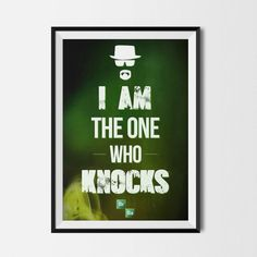 "Items similar to Breaking Bad Quote - Heisenberg - ""I am the one who knocks"" - Canvas or Poster on Etsy"