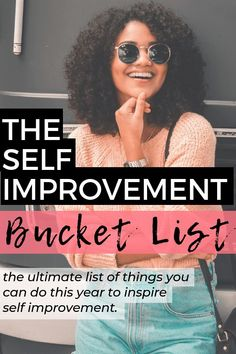 The Self Improvement Bucket List: Better Yourself This Year With These 15 Things | Adjusting to Adulthood Personal Development Skills, Self Development, Books For Self Improvement, Bettering Myself, How To Better Yourself, Self Confidence, Stress Management, Health And Wellbeing, Life Skills