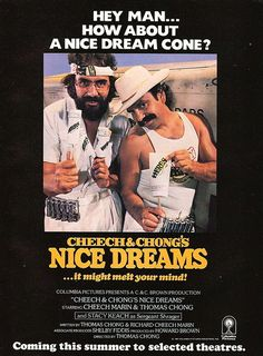 Depending on where you draw the line, you may or may not recall 'Nice Dreams' as 'the last good Cheech & Chong movie'. Nice non-Pee-Wee turn from Paul Reubens, however. Love Movie, Movie Tv, Style Movie, Cheech Y Chong, Dave's Not Here, Nice Dream, Great Comedies, Love Machine, Picture Icon
