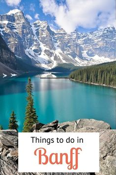 Insiders Guide on things to do in Banff. Where to eat, sleep, explore and so much more!