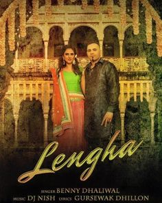 Lengha Is The Single Track By Singer Benny Dhaliwal.