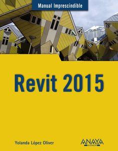 Revit 2015: manual imprescindible